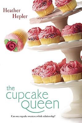 The Cupcake Queen By Hepler, Heather