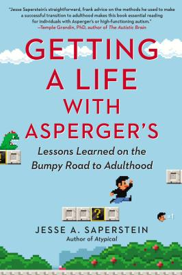 Getting a Life With Asperger's By Saperstein, Jesse A.