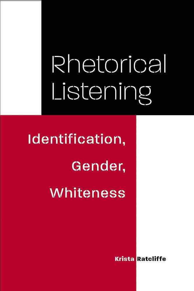Rhetorical Listening By Ratcliffe, Krista